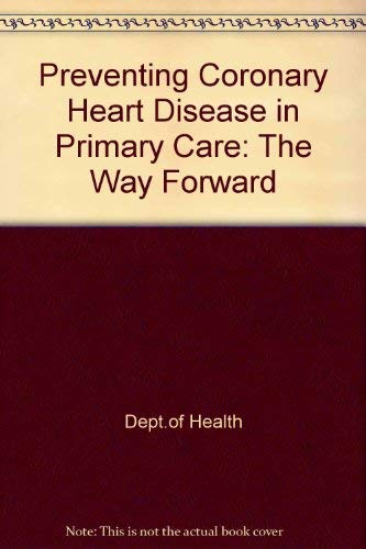 9780113220007: Preventing Coronary Heart Disease in Primary Care: The Way Forward