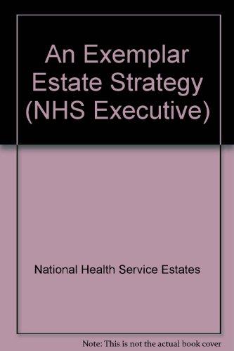 9780113220502: An Exemplar Estate Strategy (NHS Executive)