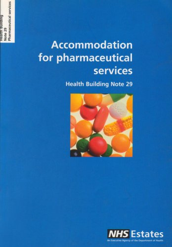 Accommodation for Pharmaceutical Services (Health Building Note) - National Health Service Estates