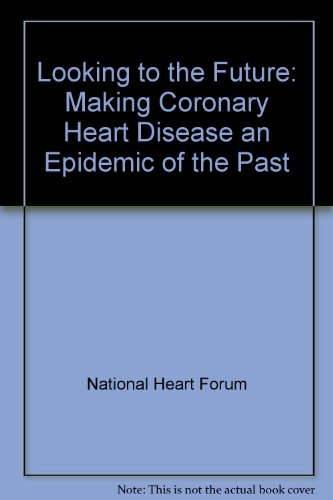 9780113220939: Looking to the Future: Making Coronary Heart Disease an Epidemic of the Past
