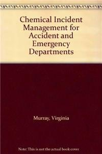 Chemical Incident Management for Accident and Emergency Clinicians: Virginia Murray