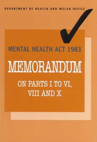 9780113221127: Mental Health Act, 1983: Memorandum on Parts 1 to 6, 8 and 10