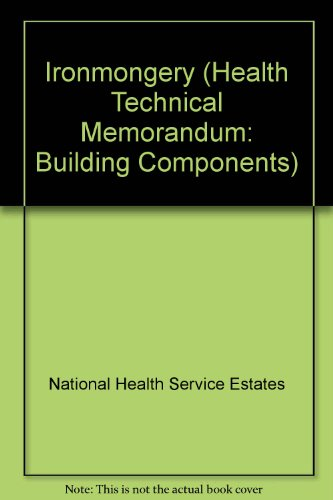 9780113221141: Ironmongery (Health Technical Memorandum: Building Components)