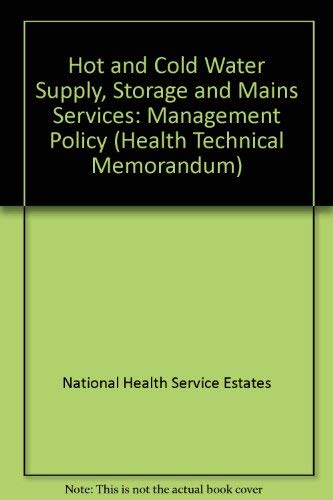 9780113221769: Hot and Cold Water Supply, Storage and Mains Services: Management Policy (Health Technical Memorandum)