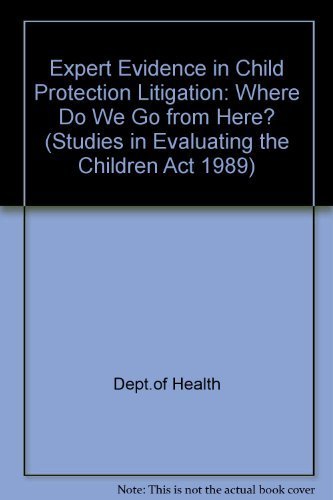 9780113222513: Expert Evidence in Child Protection Litigation: Where Do We Go from Here? (Studies in Evaluating the Children Act 1989)