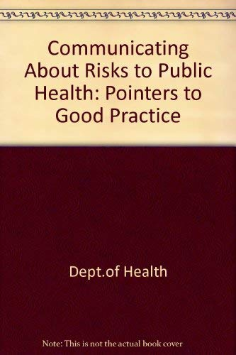 9780113222575: Communicating About Risks to Public Health: Pointers to Good Practice