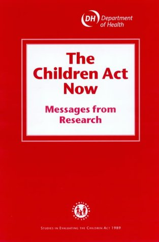 9780113222636: The Children Act Now: Messages from Research (Studies in Evaluating the Children Act 1989)