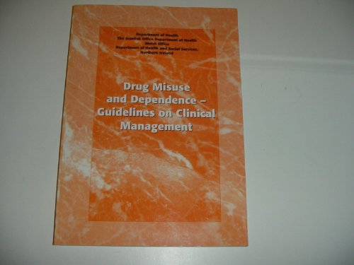 9780113222773: Drug Misuse and Dependence: Guidelines on Clinical Management