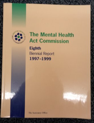 9780113222803: Mental Health Act Commission: 8th, 1997-99: Biennial Report