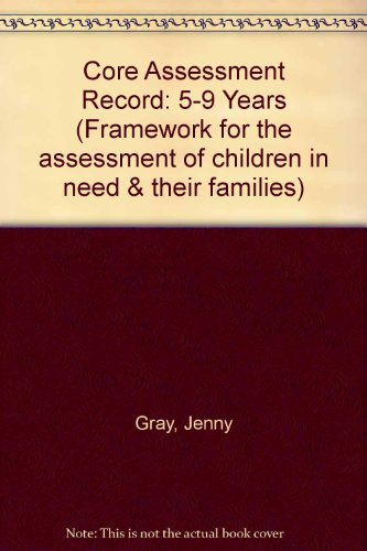 9780113224210: Core Assessment Record: 5-9 Years (Framework for the assessment of children in need & their families)