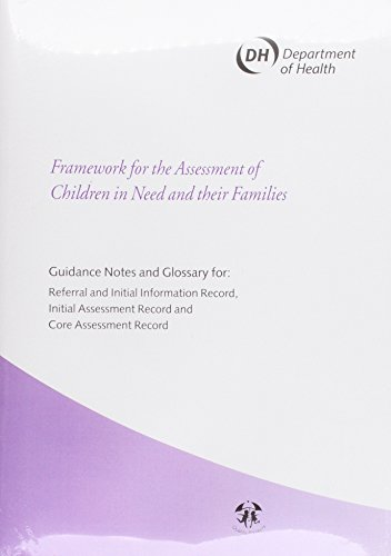 9780113224241: Framework for the Assessment of Children in Need and Their Families: Guidance Notes and Glossary for Referral and Initial Information Record, Initial ... of children in need & their families)
