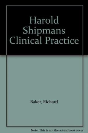 9780113225279: Harold Shipman's Clinical Practice 1974-1998: A Review Commissioned by the Chief Medical Officer