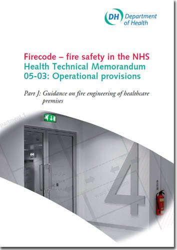 Firecode - Fire Safety in the NHS: Guidance on Fire Engineering of Healthcare Premises Pt. J: ...