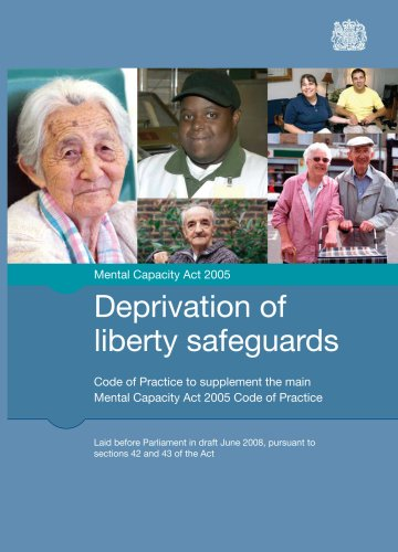 Deprivation of liberty safeguards: code of practice to supplement the main Mental Capacity Act 2005...