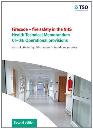 9780113228508: Firecode - Fire Safety in the NHS 2009: Part H Reducing False Alarms in Healthcare Premises: Operational Provisions (Health Technical Memorandum)