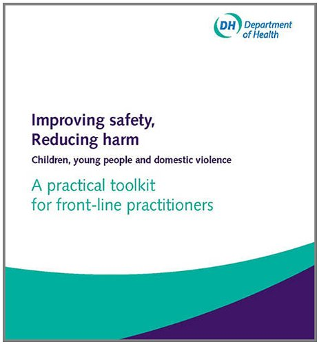 9780113228614: Improving safety, reducing harm: children, young people and domestic violence, a practical toolkit for front-line practitioners