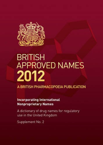 9780113229383: British approved names 2012: Supplement no. 2 (British Approved Names: Dictionary of Drug Names)