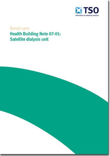 9780113229765: Satellite dialysis unit (Health Building Note)