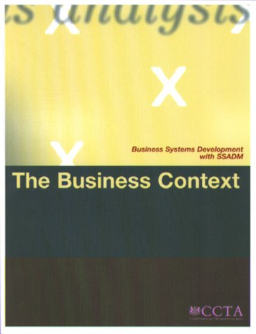 9780113308729: The Business Context (Business Systems Development with SSADM)