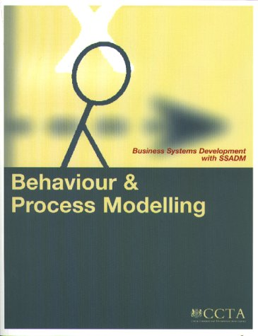 9780113308743: Behaviour and Process Modelling (Business Systems Development with SSADM)
