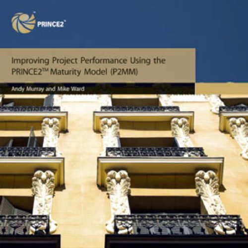 9780113310319: Improving project performance using the PRINCE2 maturity model (P2MM) (Managing Successful Projects)