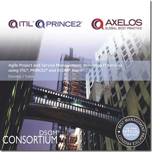 9780113310975: Agile project and service management: delivering IT services using PRINCE2, ITIL and DSDM Atern (Computing)