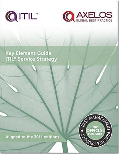 9780113313655: Key Element Guide Itil Service Strategy (Pack of 10)
