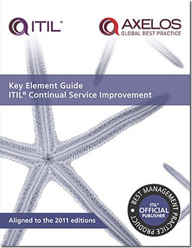 9780113313693: Key Element Guide ITIL Continual Service Improvement [pack of 10]