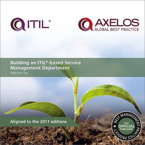 Building an ITIL-Based Service Management Department (Paperback): Malcolm Fry, AXELOS