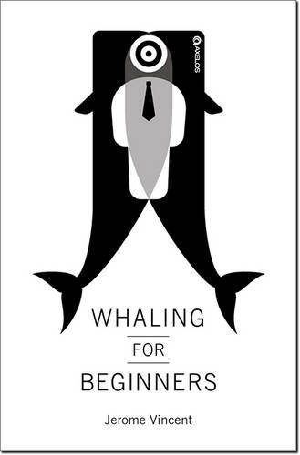 Whaling for beginners: Book one: Breach: Jerome Vincent