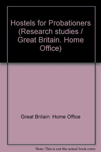 9780113401062: Hostels for Probationers (Home Office research studies)