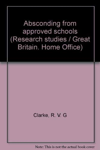 9780113401123: Absconding from approved schools, (Home Office research studies)