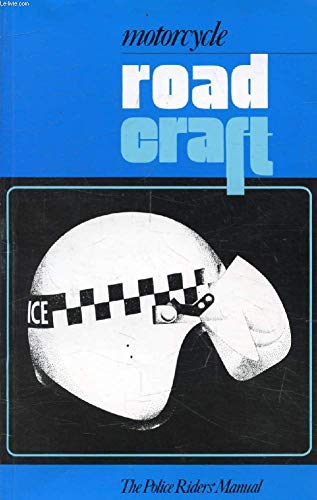 9780113401499: Motorcycle Roadcraft: The Police Riders' Manual