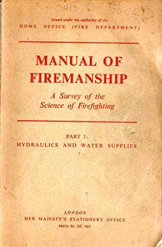9780113401727: Manual of Firemanship: Hydraulics and Water Supplies Pt. 3: Survey of the Science of Fire-fighting