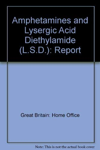 9780113403387: Amphetamines and Lysergic Acid Diethylamide (L.S.D.): Report