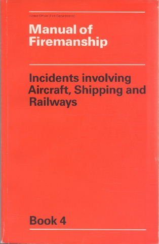Manual of Firemanship: Incidents Involving Aircraft, Shipping: Great Britain: Home