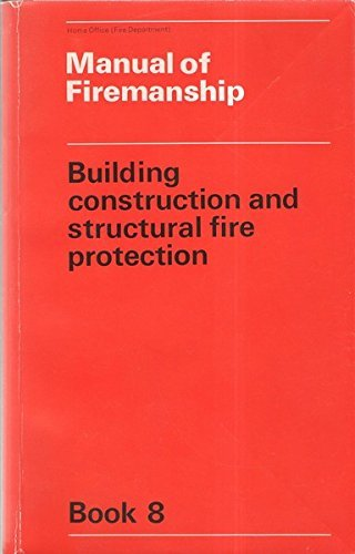 9780113405886: Manual of Firemanship: Building Construction and Structural Fire Protection Bk. 8: Survey of the Science of Fire-fighting