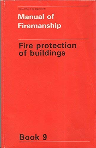 9780113405893: Manual of Firemanship: Fire Protection of Buildings Bk. 9: Survey of the Science of Fire-fighting