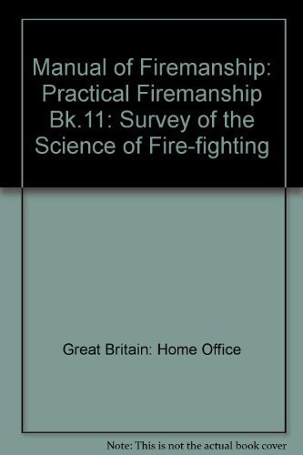 9780113405916: Manual of Firemanship: Practical Firemanship Bk.11: Survey of the Science of Fire-fighting