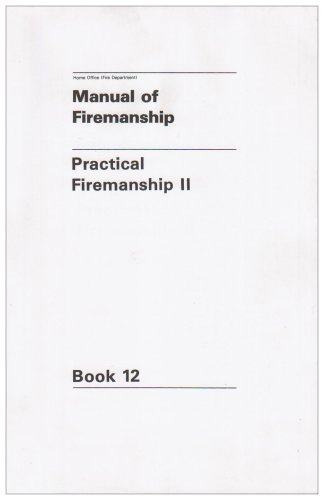 9780113405923: Manual of Firemanship: Practical Firemanship Bk.12: Survey of the Science of Fire-fighting