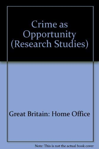9780113406746: Crime as Opportunity (Research Studies)