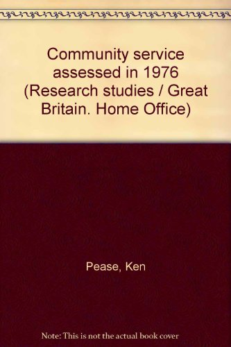 9780113406791: Community service assessed in 1976 (A Home Office Research Unit report)