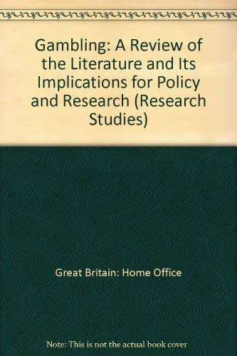 9780113406821: Gambling: A Review of the Literature and Its Implications for Policy and Research (Research Studies)