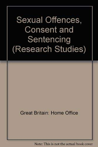 9780113406944: Sexual Offences, Consent and Sentencing (Research Studies)