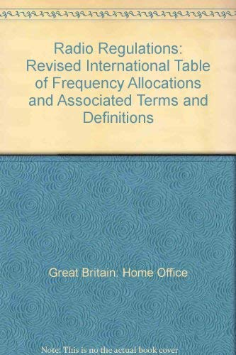 9780113407293: Radio Regulations: Revised International Table of Frequency Allocations and Associated Terms and Definitions