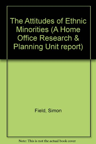 9780113407743: The Attitudes of Ethnic Minorities (A Home Office Research & Planning Unit report)