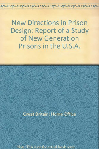 9780113408146: New Directions in Prison Design: Report of a Study of New Generation Prisons in the U.S.A.