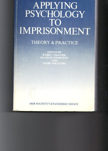 9780113408511: Applying Psychology to Imprisonment: Theory and Practice