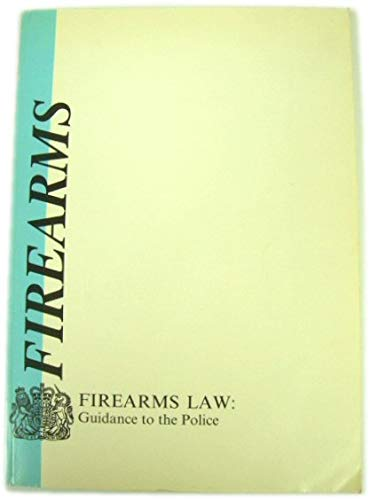 9780113409037: Firearms Law: Guidance to the Police