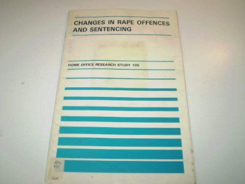 9780113409105: Changes in Rape Offences and Sentencing (Research Studies)